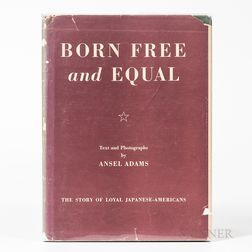 Adams, Ansel (1902-1984) Born Free & Equal. Photographs of the Loyal Japanese-Americans at Manzanar Relocation Center Inyo County, Cali