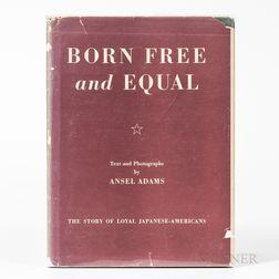 Adams, Ansel (1902-1984) Born Free & Equal. Photographs of the Loyal Japanese-Americans at Manzanar Relocation Center Inyo County, Cali