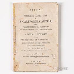 Dix, John Ross (1811-1863) Amusing and Thrilling Adventures of A California Artist, While Daguerreotyping a Continent.