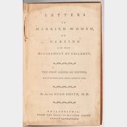 Smith, Hugh (1736?-1789) Letters to Married Women on Nursing and the Management of Children.