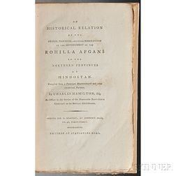 Hamilton, Charles (1753-1792) An Historical Relation of the Origin, Progress, and Final Dissolution of the Rohilla Afgans in the Northe