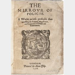 La Perriere, Guillaume de (1499-1565) The Mirrour of Policie. A Worke No Less Profitable than Necessary, for Princes, Magistrates, and