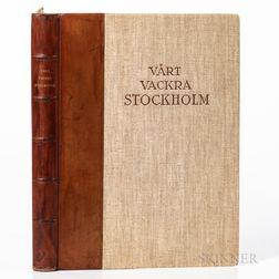 Larsson, Carl (1853-1919) with Henry B. Goodwin (1878-1931) Vart Vackra Stockholm Utgivet Till Forman For Daniel Fallstrom-Fonden.