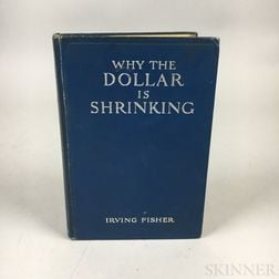 Fisher, Irving (1867-1947) Why the Dollar is Shrinking  , Presentation Copy.