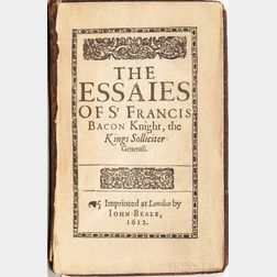 Bacon, Francis (1561-1626) The Essaies of Sr Francis Bacon Knight, the Kings Solliciter Generall.