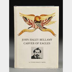 John Haley Bellamy: Carver of Eagles