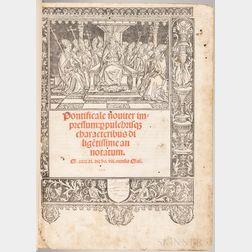 Pontificale Noviter Impressum: p[er] Pulchrisqu[ue] Characteribus Dilige[n]tissime Annotatum.
