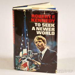 Kennedy, Robert Francis (1925-1968) To Seek a Newer World  , Signed.