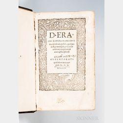Erasmus (1466-1536) Opus de Conscribendis Epistolis, quod quidam & mendosum, & Mutilum Aediderant, Recognitum ab Autore & Locupletatu[m