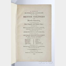 A Concise Historical Account of all the British Colonies in North-America, Comprehending their Rise, Progress, and Modern State; Partic