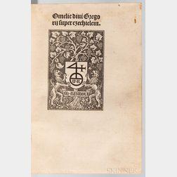 Gregorius I (590-604 AD) Omelie divi Gregorii Super Ezechielem.