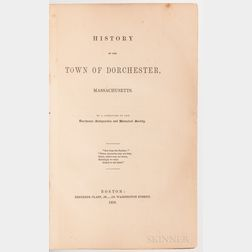 The History of the Town of Dorchester, Massachusetts. By the Committee of the Dorchester Antiquarian and Historical Society, Extra Illu