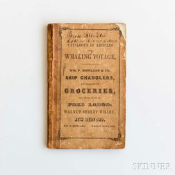 Catalogue of Articles for a Whaling Voyage. Wm. P. Howland & Co. Ship Chandlers, and Dealers in Groceries, the Production of Free Labor