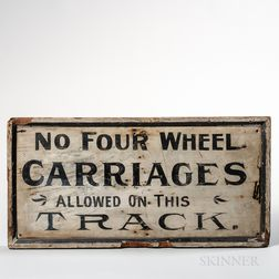 "Painted ""NO FOUR WHEEL CARRIAGES ALLOWED ON THIS TRACK"" Sign"