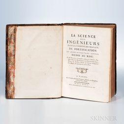 Belidor, Bernard Forest de (1698-1761) La Science des Ingenieurs dans la Conduite des Travaux de Fortification et dArchitecture Civile