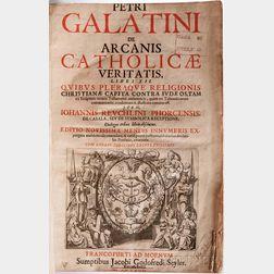 Reuchlin, Johann (1455-1522) and Pietro Galatino (fl. circa 1480-1539) De Arcanis Catholicae Veritatis, Libri XII.