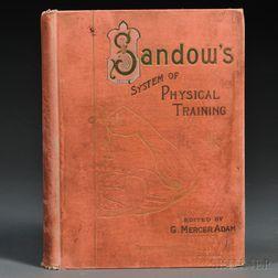 Sandow, Eugen (1867-1925) Sandow on Physical Training ,  Signed Copy.   ed. G. Mercer Adam.