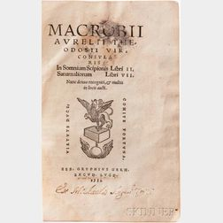 Macrobius, Ambrosius Aurelius Theodosius (5th century) In Somnium Scipionis Libri II. Saturnaliorum Libri VII.