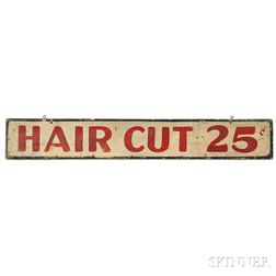 "Painted ""HAIR CUT 25c"" Barber's Shop Sign"