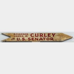 """Painted Double-sided """"Governor James M. Curley for U.S. Senate"""" Campaign Sign"""