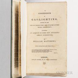 Matthews, William (mid-19th century) A Compendium Gas Lighting.