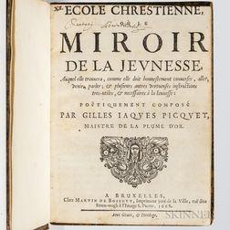 Picquet, Gilles Jacques (fl. circa 1668) Ecole Chrestienne, ou le Miroir de la Jeunesse.