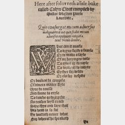Skelton, John (1460?-1529) Pithy Pleasaunt and Profitable Workes of Maister Skelton, Poete Laureate. Nowe Collected and Newly Published