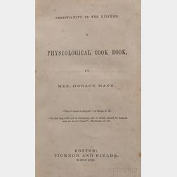 Mann, Mary [Mary Tyler Peabody Mann] (1806-1887)   Christianity in the Kitchen. A Physiological Cook Book