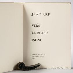 Arp, Jean (1886-1966) Vers le Blanc Infini  , Signed Copy.