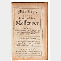 Wilkins, John (1614-1672) Mercury; or the Secret and Swift Messenger. Shewing How a Man may with Privacy and Speed Communicate his Thou