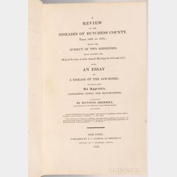 Sherrill, Hunting (1783-1866) A Review of the Diseases of Dutchess County, from 1809 to 1825. Also, an Essay on a Disease of the Jaw-Bo