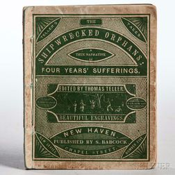 Ireland, John (fl. circa 1833) The Shipwrecked Orphans: a True Narrative of the Shipwreck and Sufferings of John Ireland and William Do