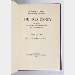 Taft, William Howard (1857-1930) The Presidency  , Signed Presentation Copy.