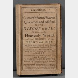 Mather, Cotton (1663-1728) Coelestinus. A Conversation in Heaven Quickened and Assisted with Discoveries of Things in the Heavenly Worl