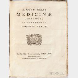 Celsus, A. Cornelius (14 BC-AD 50) Medicinae Libri Octo ex Recensione Leonardi Targae.
