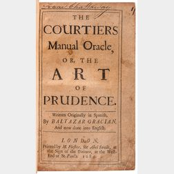 Gracián y Morales, Baltasar (1601-1658) The Courtiers Manual Oracle, or the Art of Prudence.