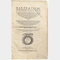 Platina, Bartolomeo (1421-1481) Opus de Vitis ac Gestis Summorum Pontificum.
