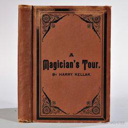 Kellar, Harry (1849-1922) A Magician's Tour Up and Down and Round About the Earth.