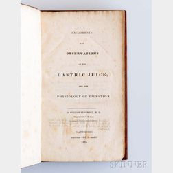 Beaumont, Dr. William (1785-1853) Experiments and Observations on the Gastric Juice, and the Physiology of Digestion.