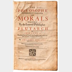 Plutarch (c. AD 46-AD 120) trans. Philemon Holland (1552-1637) The Philosophy. Commonly Called, the Morals.