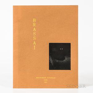 Brassai (1899-1984) Brassai. [Exhibition Catalog].