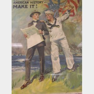 James Montgomery Flagg, The Navy Needs You! Dont Read American History Make It! WWI U.S. Navy Recruiting Poster.