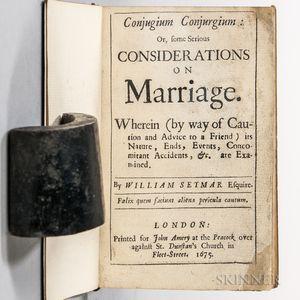 Seymar, William (fl. circa 1675) Conjugium Conjurgium: or, some Serious Considerations on Marriage.