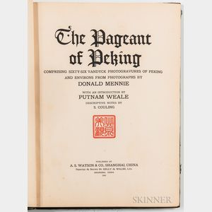 The Pageant of Peking; Comprising Sixty-six Vandyck Photogravures of Peking and Environs from Photographs by Donald Mennie