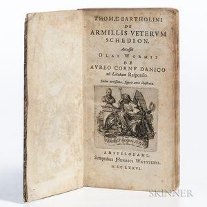 Bartholin, Thomas (1616-1680) De Armillis Veterum Schedion. Accessit Olai Wormii de Aureo Cornu Danico ad Licetum Responsio.