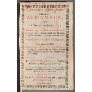 Trigge, Thomas (fl. circa 1670) Calendarium Astrologicum: or an Almanack, for the Year of our Lord, 1673