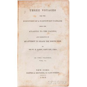 Parry, William Edward (1790-1855) Three Voyages for the Discovery of a Northwest Passage from the Atlantic to the Pacific.