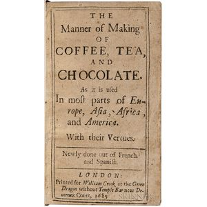 Dufour, Philippe Sylvestre (1622-1687) The Manner of Making of Coffee, Tea, and Chocolate.