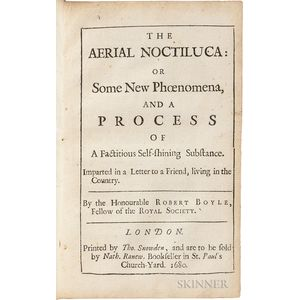 Boyle, Robert (1627-1691) The Aerial Noctiluca: or Some New Phoenomena, and a Process of Factitious Shelf-Shining Substance.