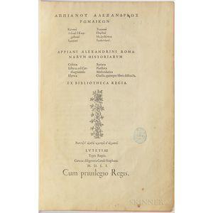Appian of Alexandria (c. 95-c. 165) Appiani Alexandrini Romanarum Historiarum: Celtica, Libyca, vel Carthaginensis, Illyrica, Syriaca,